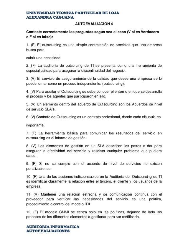 UNIVERSIDAD TECNICA PARTICULAR DE LOJA ALEXANDRA CAGUANA AUDITORIA INFORMATICA AUTOEVALUACIONES AUTOEVALUACION 4 Conteste ...