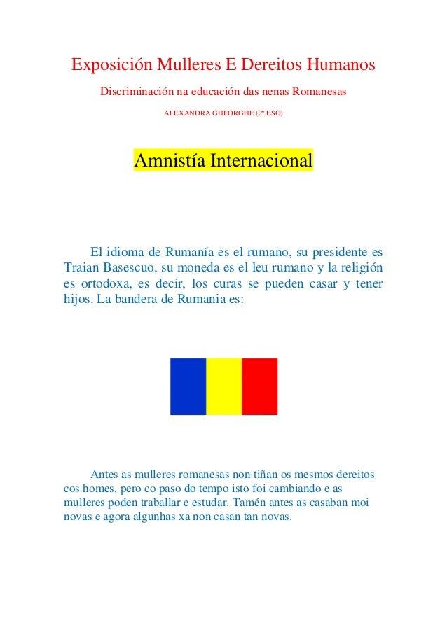 Exposición Mulleres E Dereitos Humanos Discriminación na educación das nenas Romanesas ALEXANDRA GHEORGHE (2º ESO)  Amnist...