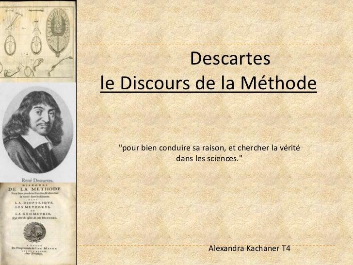 """Descartes <br />le Discours de la Méthode <br />""""pour bien conduire sa raison, et chercher la vérité dans les sciences.""""<b..."""