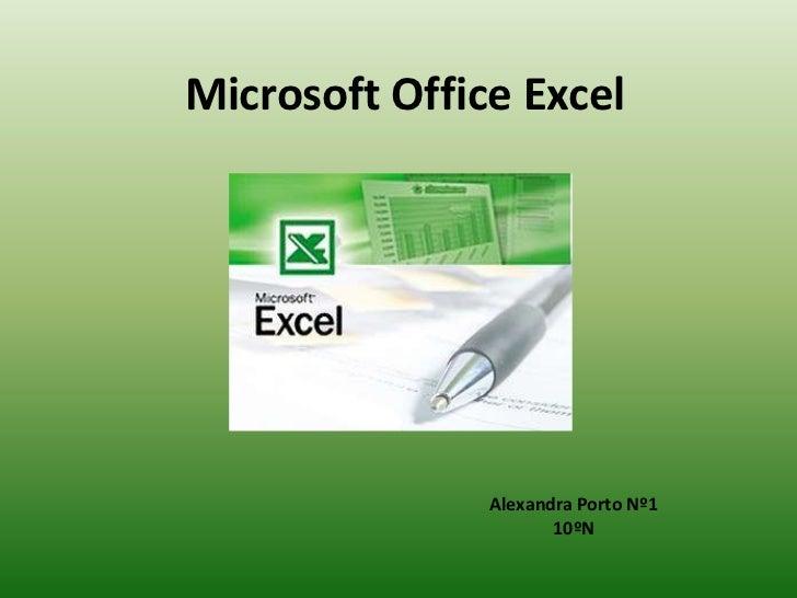 Microsoft Office Excel               Alexandra Porto Nº1                      10ºN