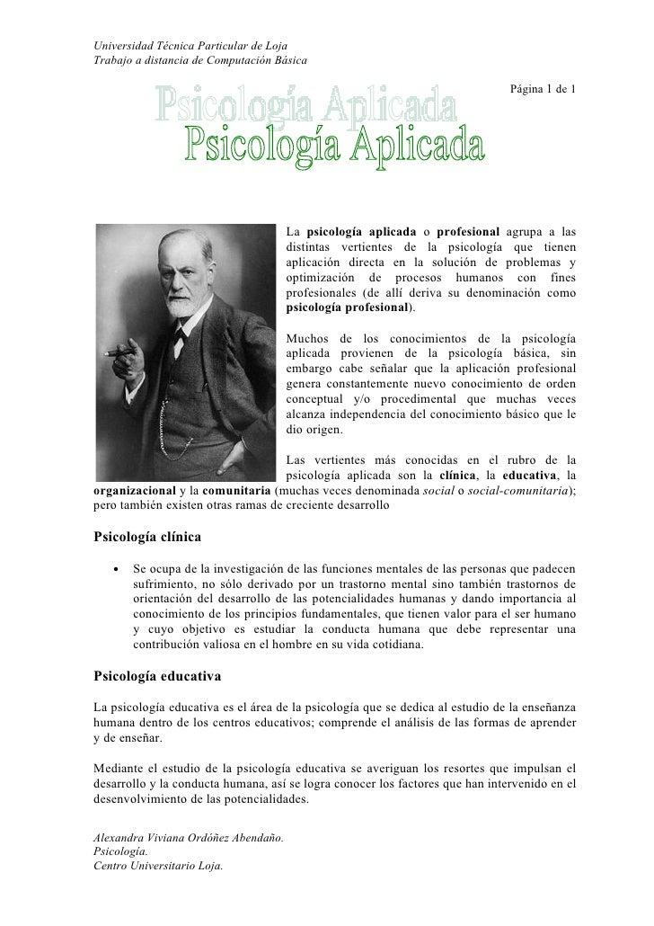 Universidad Técnica Particular de Loja Trabajo a distancia de Computación Básica Página 1 de 1 La psicología aplicada o pr...