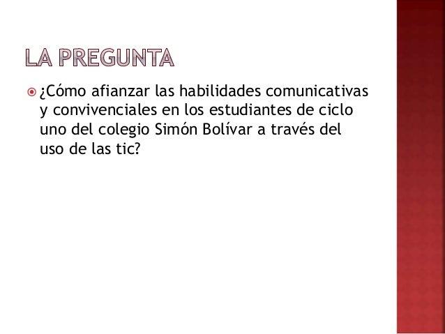  ¿Cómo afianzar las habilidades comunicativas y convivenciales en los estudiantes de ciclo uno del colegio Simón Bolívar ...