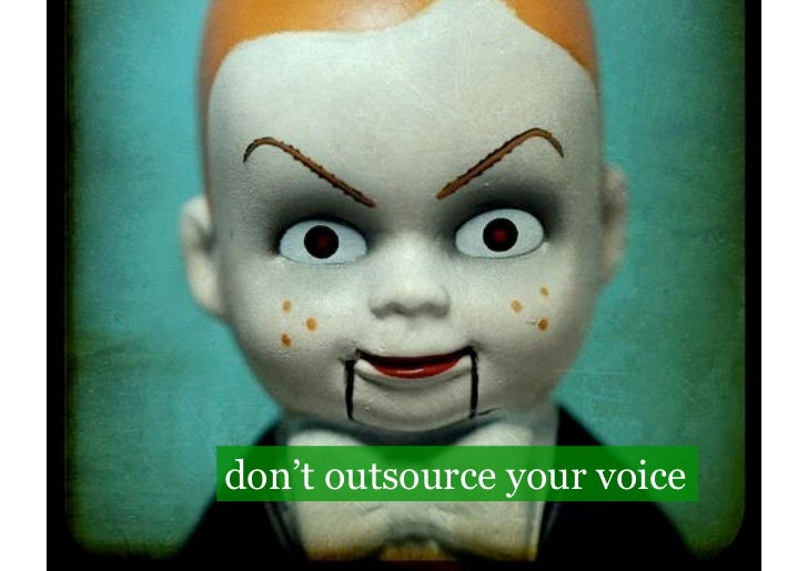 don't outsource your voice
