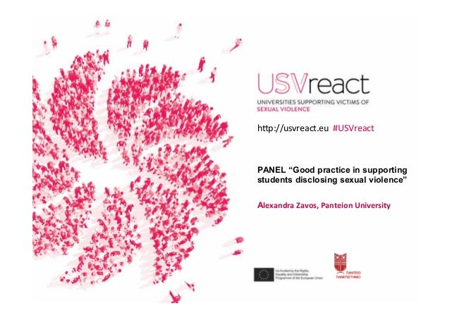 "PANEL ""Good practice in supporting students disclosing sexual violence"" Alexandra	Zavos,	Panteion	University	 h�p://usvrea..."