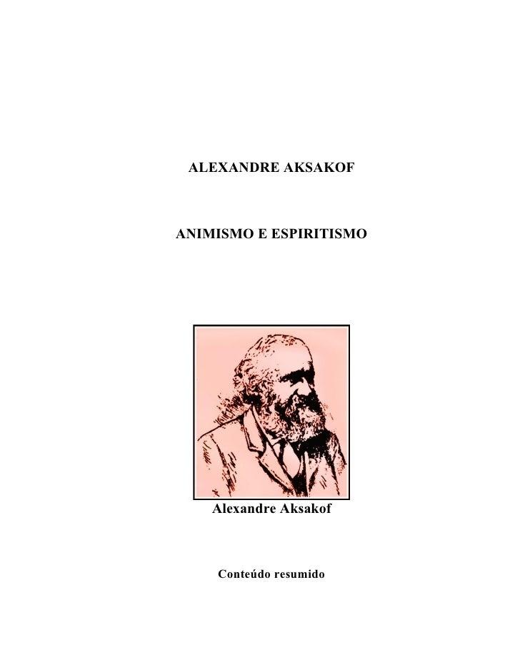 Alexandre aksakof   animismo e espiritismo
