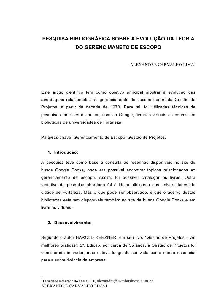 PESQUISA BIBLIOGRÁFICA SOBRE A EVOLUÇÃO DA TEORIA                       DO GERENCIMANETO DE ESCOPO                        ...