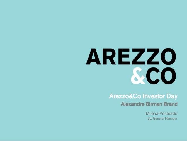 Arezzo&Co Investor Day Alexandre Birman Brand Milena Penteado BU General Manager