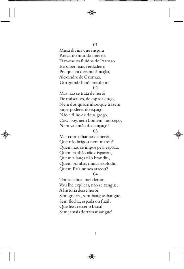 1 01 Musa divina que inspira Poetas do mundo inteiro, Traz-me os fluidos do Parnaso E o saber mais verdadeiro Pra que eu d...