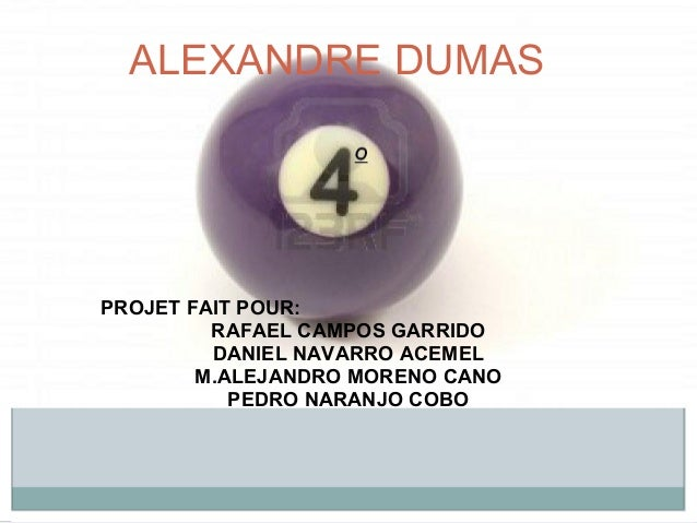 PROJET FAIT POUR: RAFAEL CAMPOS GARRIDO DANIEL NAVARRO ACEMEL M.ALEJANDRO MORENO CANO PEDRO NARANJO COBO ALEXANDRE DUMAS