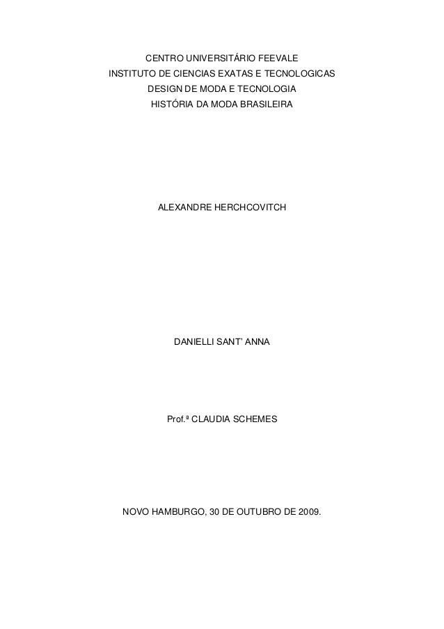 CENTRO UNIVERSITÁRIO FEEVALE INSTITUTO DE CIENCIAS EXATAS E TECNOLOGICAS DESIGN DE MODA E TECNOLOGIA HISTÓRIA DA MODA BRAS...