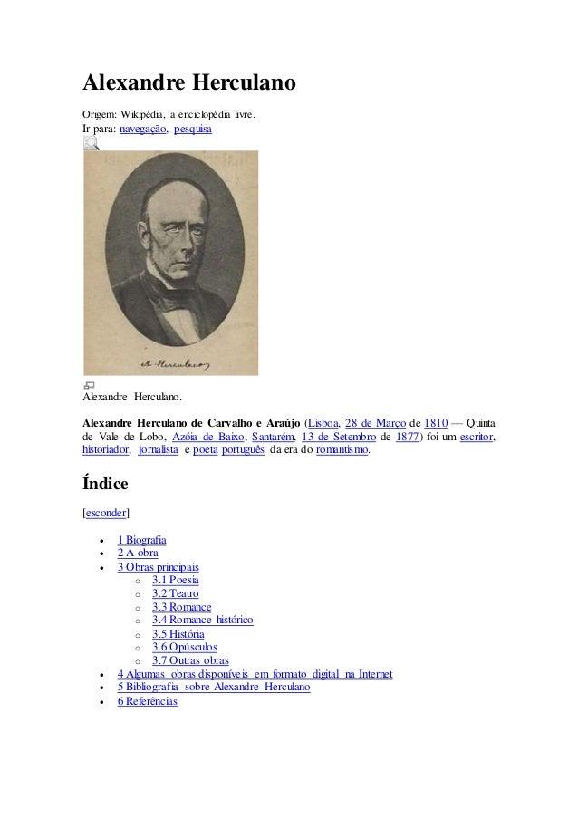 Alexandre Herculano Origem: Wikipédia, a enciclopédia livre. Ir para: navegação, pesquisa Alexandre Herculano. Alexandre H...