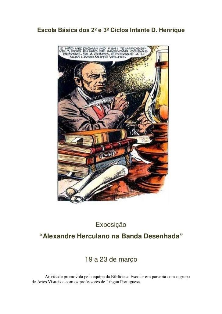 """Escola Básica dos 2º e 3º Ciclos Infante D. Henrique                                 Exposição   """"Alexandre Herculano na B..."""