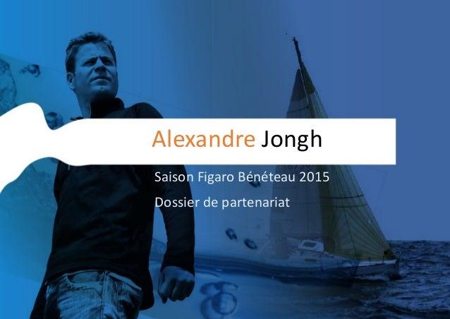 Alexandre Jongh  Saison Figaro Bénéteau 2015  Dossier de partenariat