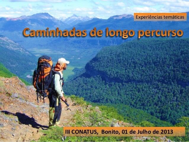 Experiências temáticas III CONATUS, Bonito, 01 de Julho de 2013