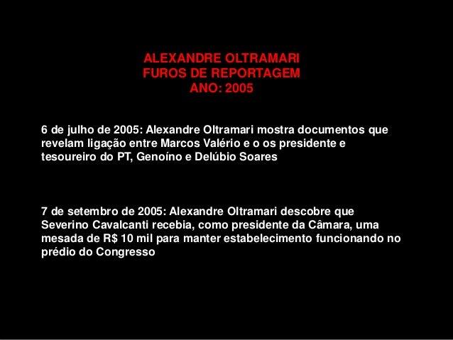 ALEXANDRE OLTRAMARI FUROS DE REPORTAGEM ANO: 2005 6 de julho de 2005: Alexandre Oltramari mostra documentos que revelam li...