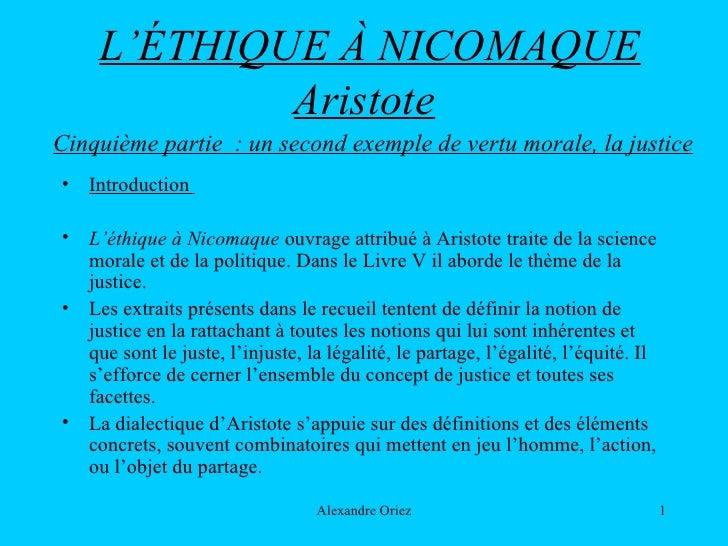 L' ÉTHIQUE À NICOMAQUE Aristote   <ul><li>Introduction  </li></ul><ul><li>L'éthique à Nicomaque  ouvrage attribué à Aristo...