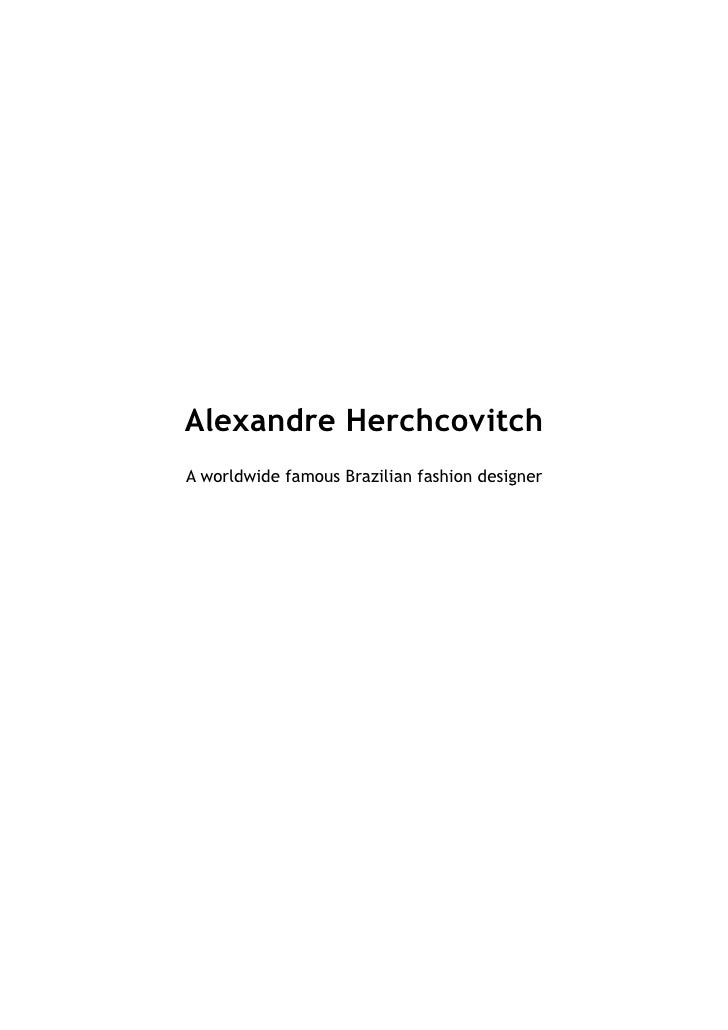 Alexandre Herchcovitch A worldwide famous Brazilian fashion designer