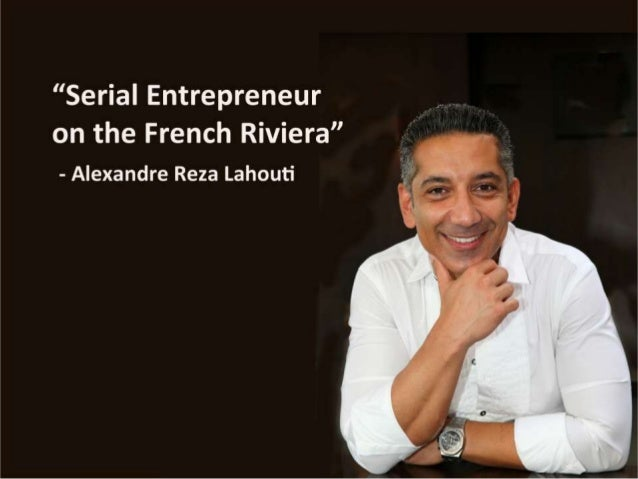 """""""Spot the right opportunity, believe in your own qualities and act quickly"""" - Alexandre Reza Lahouti"""