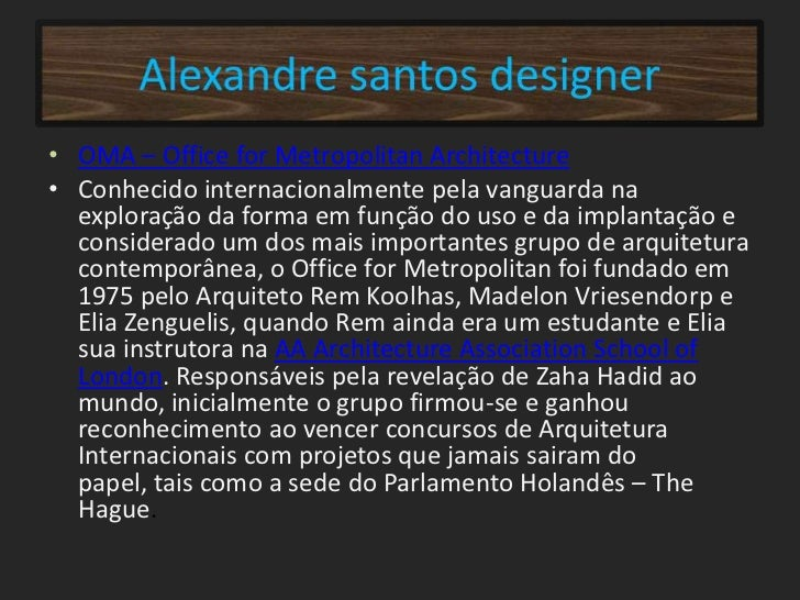 • OMA – Office for Metropolitan Architecture• Conhecido internacionalmente pela vanguarda na  exploração da forma em funçã...