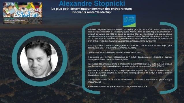 """#PortraitDeStartuper 1 Alexandre Stopnicki Le plus petit dénominateur commun des entrepreneurs innovants reste """"la startup..."""