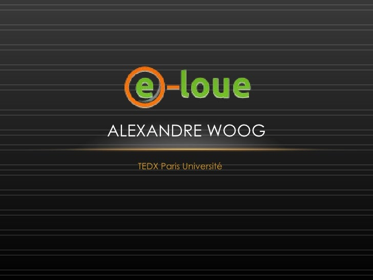 ALEXANDRE WOOG  TEDX Paris Université