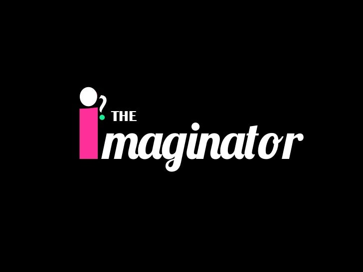 imaginator? THE