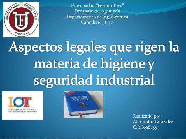 """Universidad """"Fermín Toro"""" Decanato de ingeniería Departamento de ing. eléctrica Cabudare _ Lara Realizado por: Alexandro G..."""
