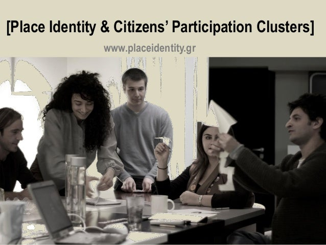 [Place Identity & Citizens' Participation Clusters] www.placeidentity.gr