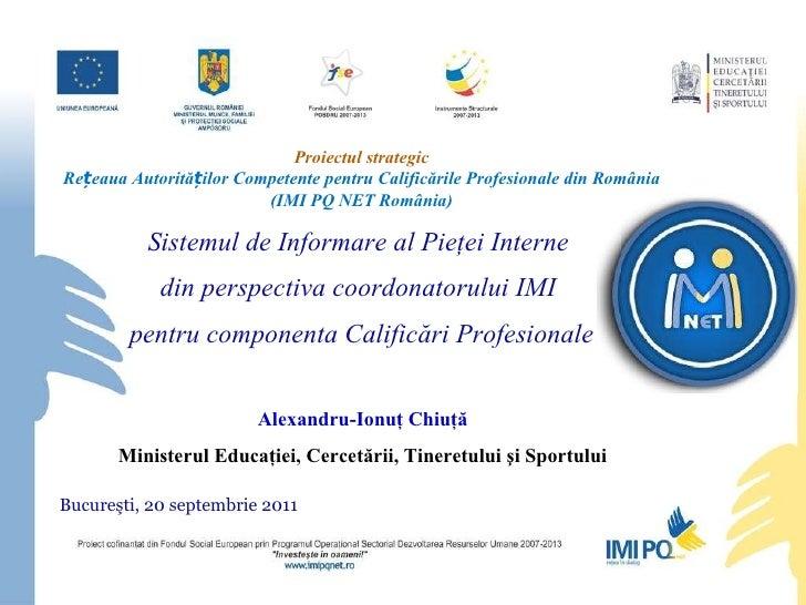 Pr oiectul  strategic Rețeaua Autorităților Competente pentru Calificările Profesionale din România (IMI PQ NET România) S...