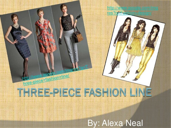 http://www.google.com/img    res?q=Fashion+design/By: Alexa Neal