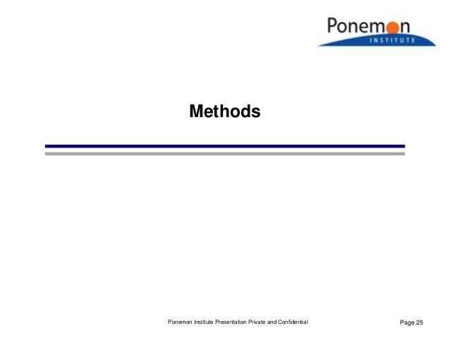 Page 25 Methods Ponemon Institute Presentation Private and Confidential