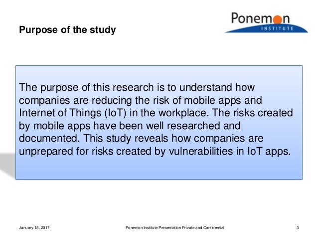 Purpose of the study The purpose of this research is to understand how companies are reducing the risk of mobile apps and ...