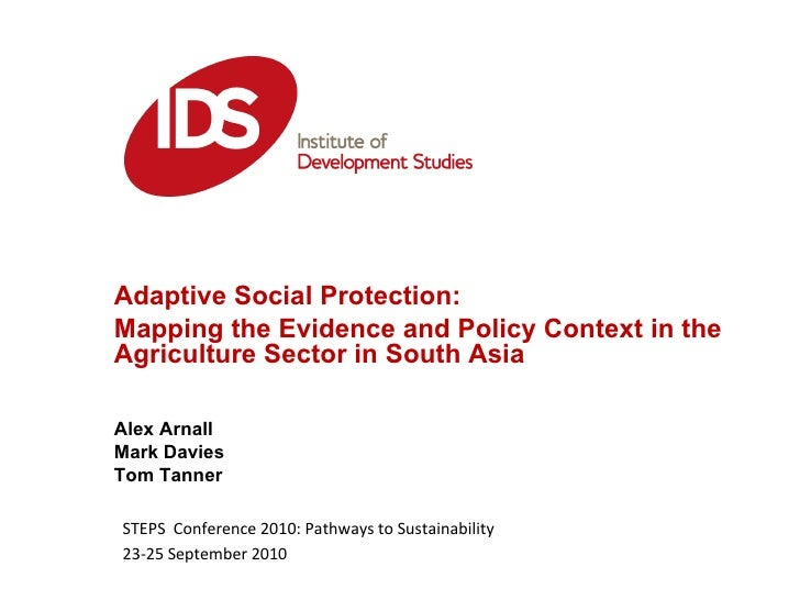 Adaptive Social Protection:  Mapping the Evidence and Policy Context in the Agriculture Sector in South Asia Alex Arnall M...