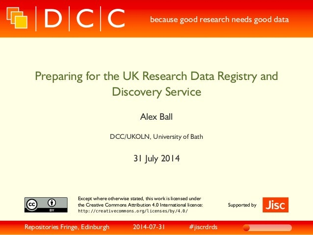 because good research needs good data Preparing for the UK Research Data Registry and Discovery Service Alex Ball DCC/UKOL...