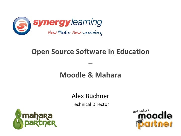 Open Source Software in Education – Moodle & Mahara Alex Büchner Technical Director