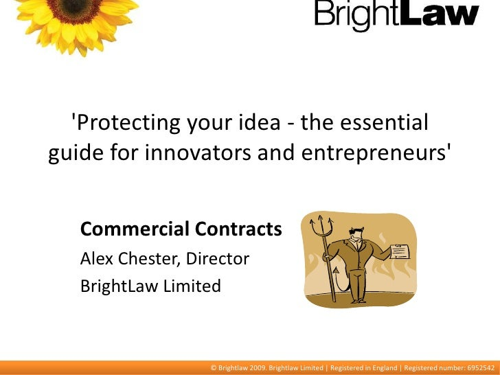 'Protecting your idea - the essential guide for innovators and entrepreneurs'<br />Commercial Contracts<br />Ale...