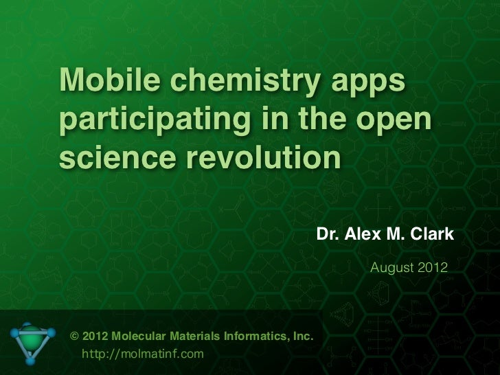 Mobile chemistry appsparticipating in the openscience revolution                                               Dr. Alex M....