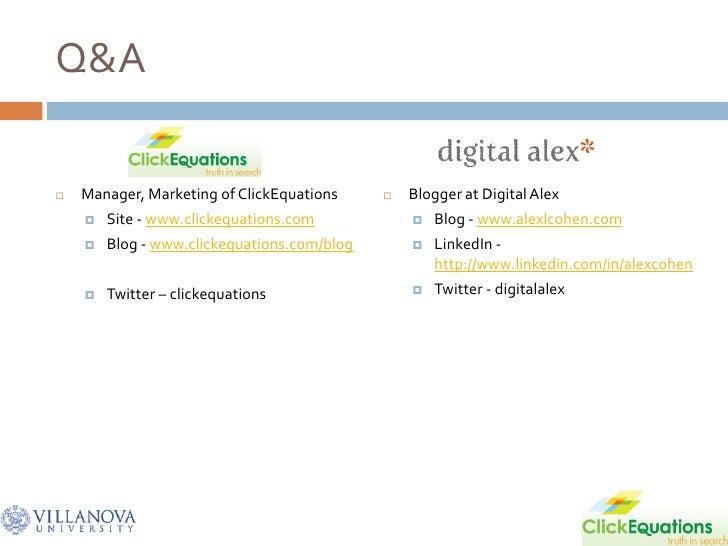 Q&A     Manager, Marketing of ClickEquations        Blogger at Digital Alex        Site - www.clickequations.com       ...
