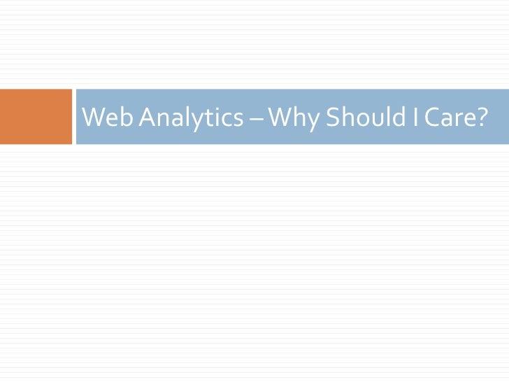 Web Analytics – Why Should I Care?