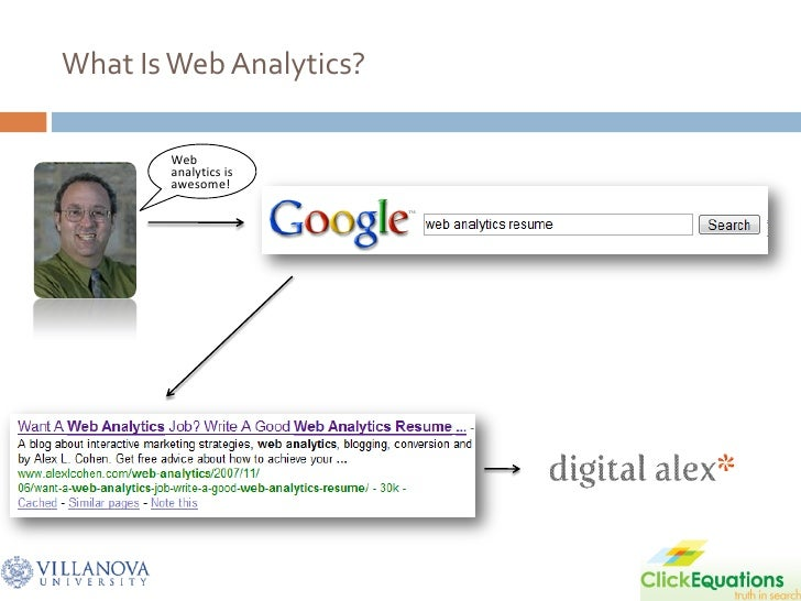 What Is Web Analytics?         Web        analytics is        awesome!