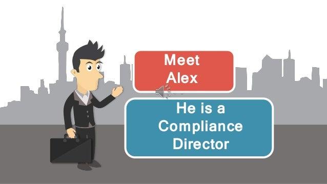 Meet Alex He is a Compliance Director