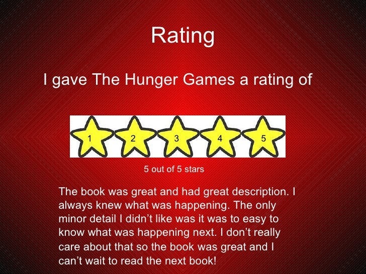 my book report on the hunger games My friend says it is my book, like the hunger games, takes place in future there has been a nuclear war, and even 100s of years later, the.