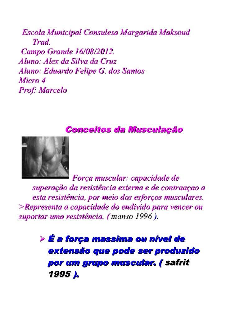 Escola Municipal Consulesa Margarida Maksoud    Trad.Campo Grande 16/08/2012.Aluno: Alex da Silva da CruzAluno: Eduardo Fe...