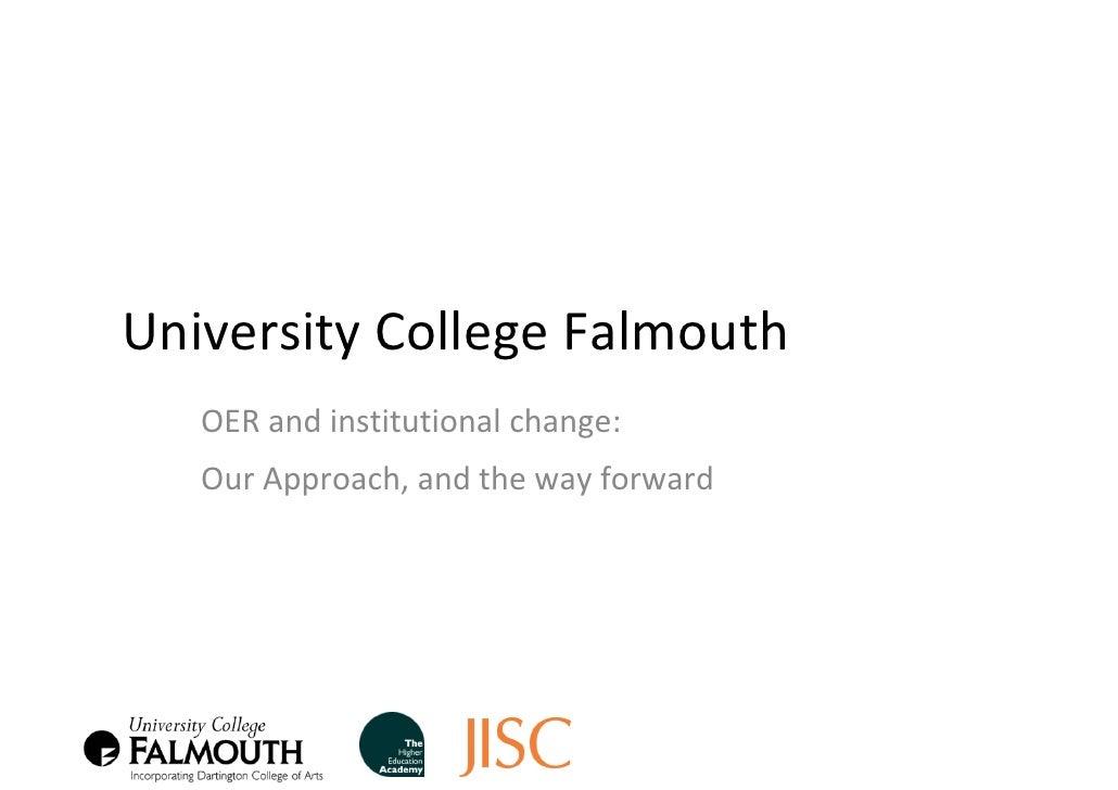UniversityCollegeFalmouth    OERandinstitutionalchange:    OurApproach,andthewayforward