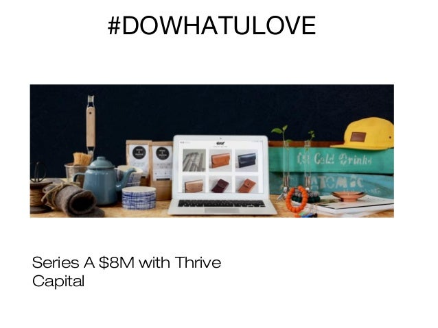 #DOWHATULOVE  Series A $8M with Thrive Capital