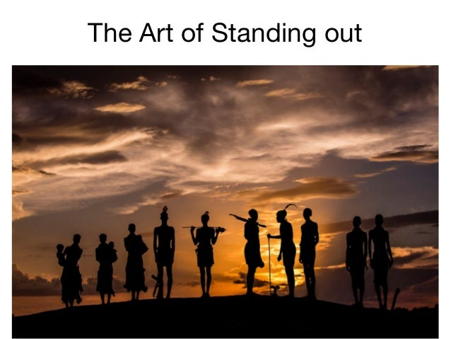 The Art of Standing out