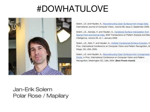 #DOWHATULOVE  Jan-Erik Solem Polar Rose / Mapilary
