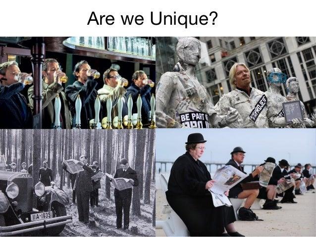 Are we Unique?