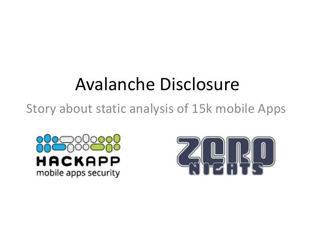 Avalanche Disclosure Story about static analysis of 15k mobile Apps