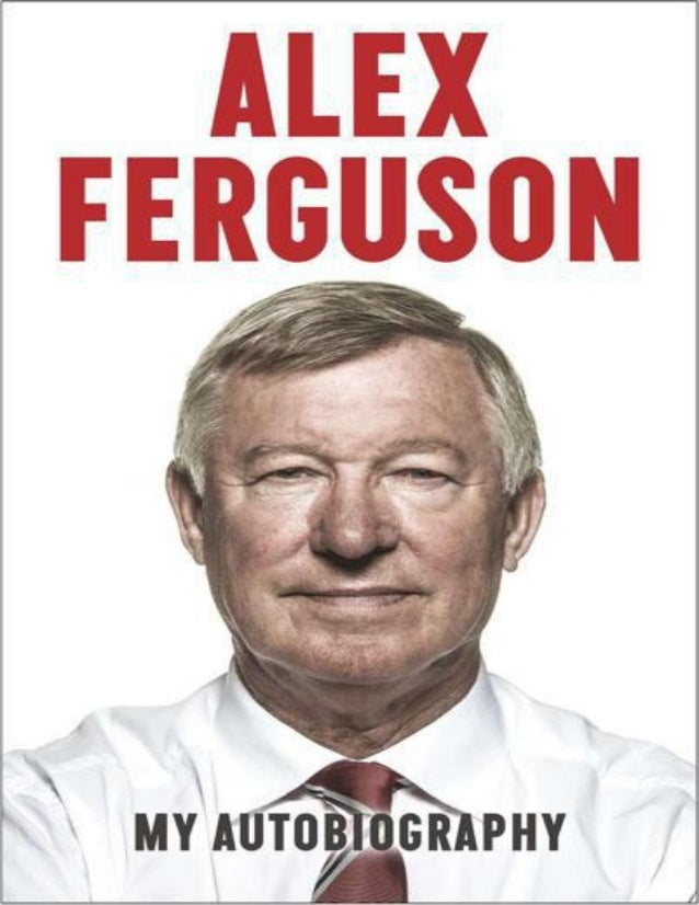 About the Author SIR ALEX FERGUSON Sir Alex Ferguson was born in 1941 in Govan, Scotland. A goal-scoring centre-forward, h...